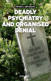 Gotzsche book Deadly psychiatry and organized denial